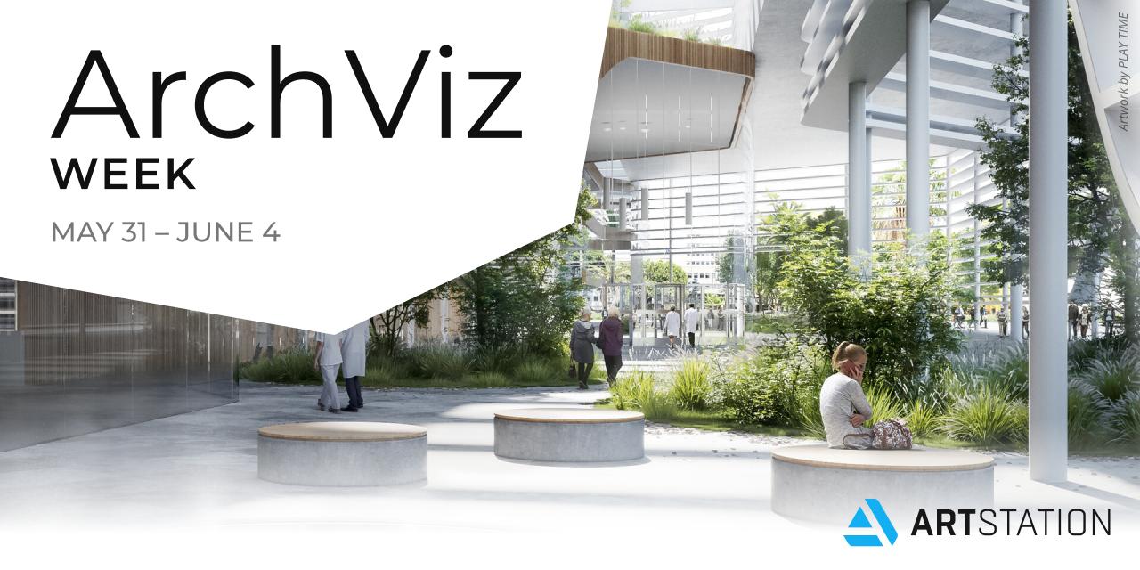 Celebrate ArchViz Week on ArtStation from May 31 – June 4